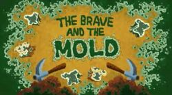The Brave and the Mold