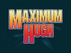 Maximum Hugh Title Card
