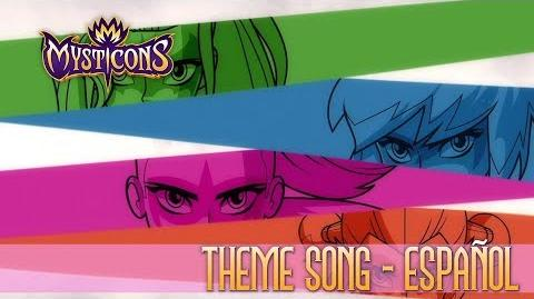 MYSTICONS THEME SONG SPANISH