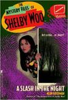The Mystery Files of Shelby Woo A Slash in the Night Book