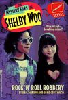 The Mystery Files of Shelby Woo Rock 'N' Roll Robbery Book