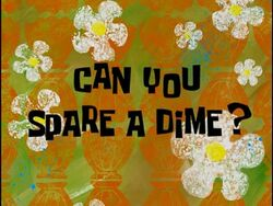 Can You Spare a Dime