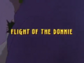 Flight of the Donnie title