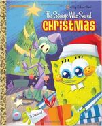 SpongeBob The Sponge Who Saved Christmas Book