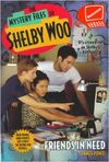 The Mystery Files of Shelby Woo Friends in Need Book