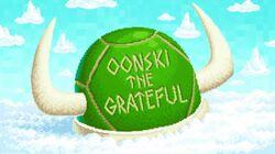Oonski the Grateful