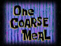 One-Coarse-Meal