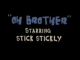 Title-OhBrotherStarringStickStickly