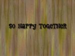 So Happy Together title card