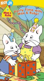 Max & Ruby Party Time With Max & Ruby! VHS
