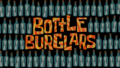 Bottle Burglars