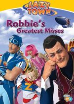 LazyTown - Robbie's Greatest Misses DVD Cover