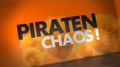Piratenchaos!