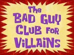 The-Bad-Guy-Club-for-Villains