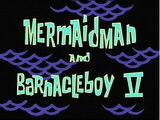 Mermaid Man and Barnacle Boy V