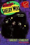 The Mystery Files of Shelby Woo Takeout Stakeout Book