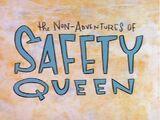The Non-Adventures of Safety Queen