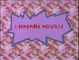 I Remember Melville title card