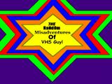 Random Misadventures of VHS Guy