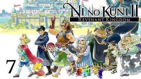 THE RECRUITER - Let's Play - Ni no Kuni 2 Revenant Kingdom - 7 - Walkthrough Playthrough