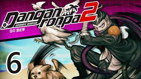 TOGAMI'S BITCHIN' PARTY - Let's Play - Danganronpa 2 Goodbye Despair - 6 - Walkthrough Playthrough