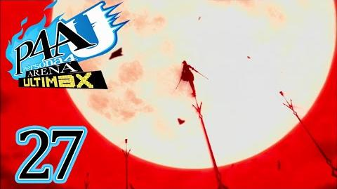 SINS OF THE FATHER - Let's Play - Persona 4 Arena Ultimax - 27 - Walkthrough Playthrough