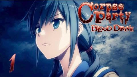 BEGINNING OF THE END - Let's Play - Corpse Party Blood Drive - 1 - Walkthrough Playthrough