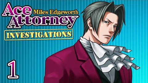 MOVE OVER, WRIGHT - Let's Play - Ace Attorney Investigations Miles Edgeworth - 1 - Playthrough
