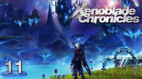 THE HIGH ENTIA - Let's Play - Xenoblade Chronicles - 11 - Walkthrough Playthrough