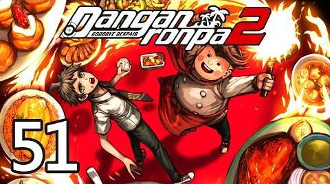 MY WEAKNESS - Let's Play - Danganronpa 2 Goodbye Despair - 51 - Walkthrough Playthrough