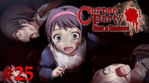 SCARS YOU FOR LIFE - Let's Cry - Corpse Party Book of Shadows - 25