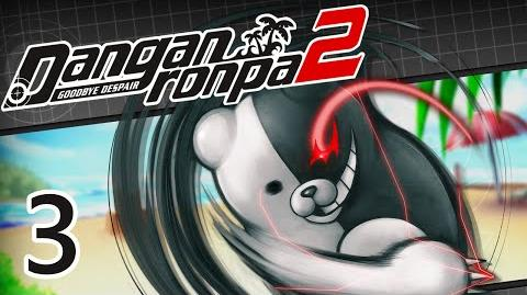 HE'S BAACCKK!! - Let's Play - Danganronpa 2 Goodbye Despair - 3 - Walkthrough Playthrough