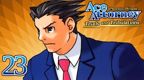 TWO FACES - Let's Play - Phoenix Wright Trials and Tribulations - 23 - Playthrough