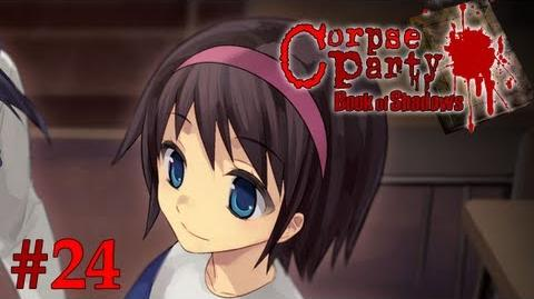 I AM SO SCREWED - Let's Cry - Corpse Party Book of Shadows - 24