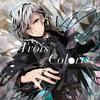 Trois coloris