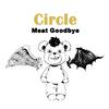 Meat Goodbye - Circle
