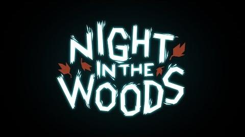 Night In The Woods Trailer - NEW DATE- FEBRUARY 21st