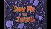 Show Me the Infidel