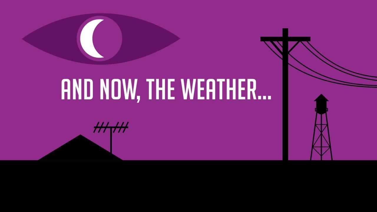 Weather | Welcome to Night Vale Wiki | FANDOM powered by Wikia