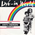 Anti-Heroin Project - Live-In World
