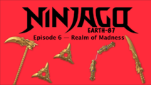 Ninjago Earth-87 S1E6 Title Card