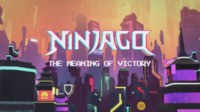 LEGO Ninjago — The Meaning of Victory