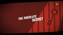 The Absolute Worst!
