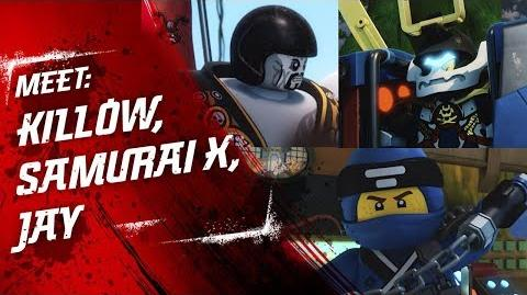 Meet Killow, Samurai X and Jay - LEGO NINJAGO - Character Video