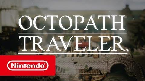 OCTOPATH TRAVELER - Tráiler del E3 2018 (Nintendo Switch)