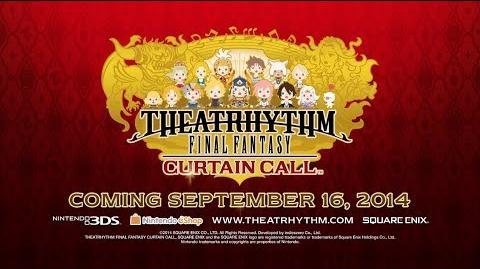 THEATRHYTHM FINAL FANTASY CURTAIN CALL - E3 2014 Trailer