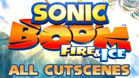 Sonic Boom Fire & Ice - All Cutscenes
