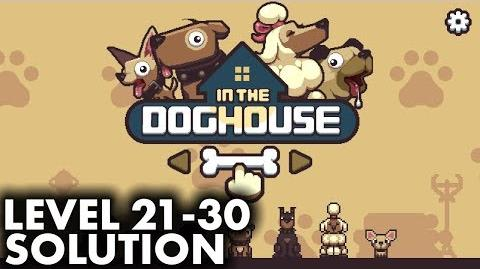 In The Dog House - Level 21 to 30 Solution and Walkthrough