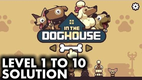 In The Dog House - Level 1 to 10 Solution and Walkthrough