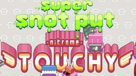 Nitrome - Super Snot Put gameplay with Nitrome Touchy (outdated)